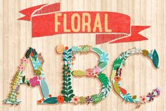 Floral Abecedary ~ Illustrations on Creative Market