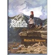 Charlie's Monument By Blaine M. Yorgason- A quick read, but one of my favorite books ever since my daddy gave it to me as a little girl.