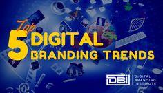 Top 5 Digital Branding Trends