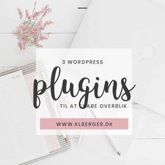 3 WordPress plugins til at skabe overblik