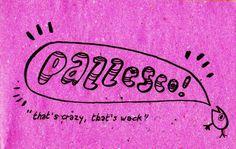 Pazzesco - thats crazy