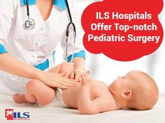 Need a state-of-the-art healthcare provider for your child's surgery? Rely on the #PediatricSurgery at ILS Hospitals