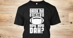 Discover Catch Me Outside   Football T-Shirt from ROUFXIS, a custom product made just for you by Teespring. With world-class production and customer support, your satisfaction is guaranteed. - CASH ME OUSSIDE?   HOW BOW CATCH ME OUTSIDE? ...
