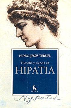Filosofía y ciencia en Hipatia / Pedro Jesús Teruel;prefacio de Alfonso García Marqués