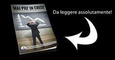 Vai anche tu sulla pagina www.maipiuincrisi.it e scarica gratis l'ultimo eBook del Business Coach e autore bestseller Antonio Panico!