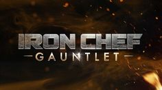 Watch clips and full episodes of Iron Chef Gauntlet from Food Network