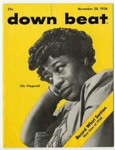 Ella Fitzgerald on the cover of Down Beat magazine, November 28, 1956. From the blog archive, a charitable side of the singer you may not know: http://s.si.edu/fEaKr.