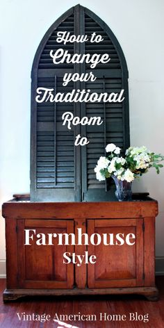 Do you love the new Rustic Farmhouse look on TV? Do you want to renovate your own Fixer? Are your rooms mainly traditional? Here is how I changed my traditional look room to a new style Farmhouse look without starting from scratch!
