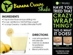 Ultimate ProFIT Smoothie Follow me to get more It Works! recipes and product info. http://wrapwitherint.myitworks.com/