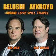 Have Love Will Travel - Jim Belushi, Dan Aykroyd The LP is a very personal revisiting of Urban Blues, R, Jump Swing and Rock classics by actors and recording artists, Jim Belushi and Dan Aykroyd. Released on Have Love Records in 2003. Jim also performs at various venues nationwide as Zee Blues in an updated version of The Blues Brothers and starred on the long-running sitcom According to Jim, and is the younger brother of late comedic actor John Belushi.  http://youtu.be/RL_vkRbjcLw