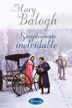 """SERIE """"SIMPLEMENTE"""" #1 - Simplemente inolvidable // Mary Balogh // Titania romántica histórica (Ediciones Urano)"""