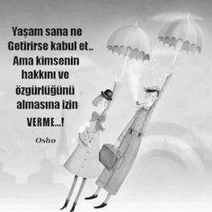 ✔Həyat sənə nə versə qəbul et.. Amma kimsənin haqqını və azadlığını almasına icazə VERMƏ...! #Osho