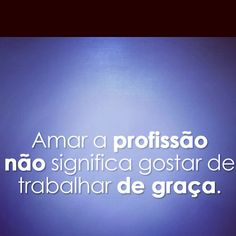 Grande verdade!!!