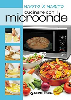 """Cucinare con il microonde"" Giunti Demetra Microwave Recipes, Microwave Oven, Cooking Recipes, Biscotti, Food And Drink, Favorite Recipes, Beef, Vegetables, Health"
