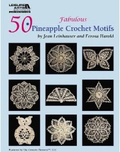 Maggie's Crochet · 50 Fabulous Pineapple Crochet Motifs