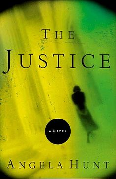 The Justice - Angela Hunt