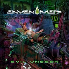"HARD N' HEAVY NEWS: ENVENOMED - ""EVIL UNSEEN"" TO BE RE-RELEASED ON THIS MONTH"