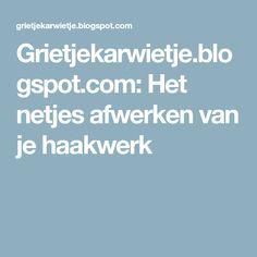 Grietjekarwietje.blogspot.com: Het netjes afwerken van je haakwerk