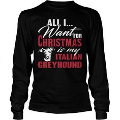 All i want for Christmas is my Italian Greyhound  Long Sleeve Tees T-Shirts, Hoodies ==►► Click Image to Shopping NOW!