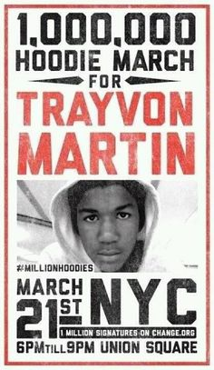 For Trayvon Martin. Kill RACISM, not people.