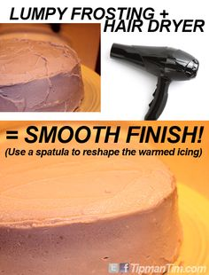 Lumpy Frosting + Hair Dryer= Smooth Finish!