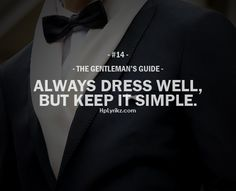 gentleman's guide #14 - always dress well, but keep it simple