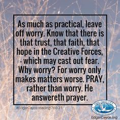 Edgar Cayce on Worry and Prayer