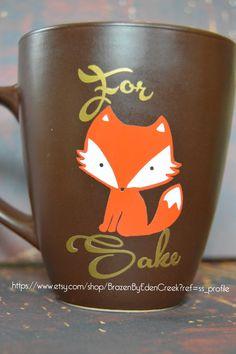 Hey, I found this really awesome Etsy listing at https://www.etsy.com/listing/228629892/for-fox-sake-mug