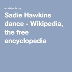Sadie Hawkins dance - Wikipedia, the free encyclopedia
