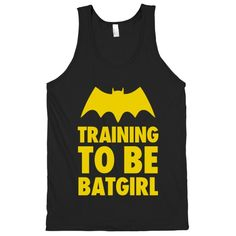 We can't all be superheroes but if you train hard you can be batman or batgirl. Rock this Training to be Batgirl tank and show off your superhero skills in the gym.  Produced and printed in the United States, the American Apparel Tank is made from 100% combed cotton. The mid-lightweight jersey ...