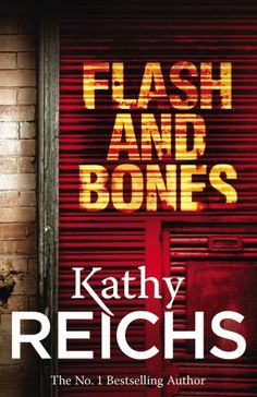 Flash and Bones: (Temperance Brennan 14) by Kathy Reichs…