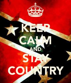 Keep Calm and Be Country | Nobody has voted for this poster yet. Why don't you?