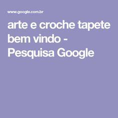 arte e croche tapete bem vindo - Pesquisa Google