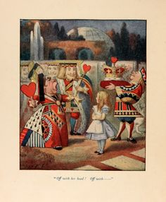 michaelmoonsbookshop:  Off with her head John Tenniel's illustrations for Alice.. in colour   Alice's Adventures in Wonderland by Lewis CarrollLondon Macmillan & Co 1865/70Beautiful illustration from a unique early edition - entirely hand coloured by Mary Louise Blake as a child