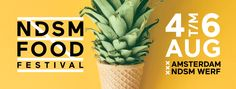 NDSM FOOD FESTIVAL / 4 T/M 6 AUG / FOOD THEATER MUSIC PLAY /