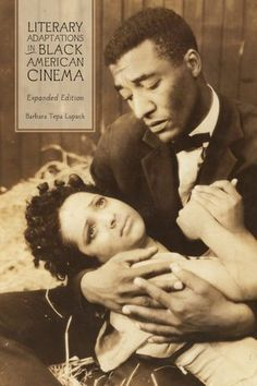 Literary Adaptations in Black American Cinema: Expanded Edition. 10/9/2012
