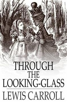Through the Looking-Glass by Lewis Carrolll - 1001 Books Everyone Should Read Before They Die (Bilbary Town Library: Good for Readers, Good for Libraries)