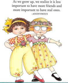 """""""As we grow up, we realize it is less important to have more friends and more important to have real ones."""""""