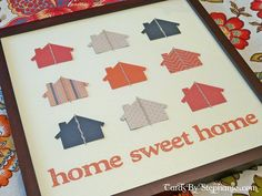 Home Sweet Home DIY Housewarming Gift (Wall Art) made with the CTMH Art Philosophy Cricut Cartridge and the Claire Paper Packet