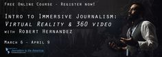 Intro to Immersive #Journalism: #VirtualReality & 360 video https://journalismcourses.org/VR36017.html #VR #AR #Tech