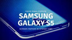Your Final Choice: Samsung Galaxy S5 screen repair in Sydney CBD