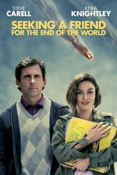 Seeking a Friend for the End of the World Poster Artwork - Steve Carell, Keira Knightley, Connie Britton - http://www.movie-poster-artwork-finder.com/seeking-a-friend-for-the-end-of-the-world-poster-artwork-steve-carell-keira-knightley-connie-britton/