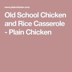 Old School Chicken and Rice Casserole - Plain Chicken