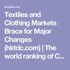Textiles and Clothing Markets Brace for Major Changes (hktdc.com) | The world ranking of China as a textiles and clothing exporter has moved steadily up over the past 20 years, rising from tenth in 1980 to the number one position.