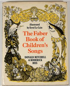 The Faber Book of Children's Songs by Donal Mitchell & Roderick Biss