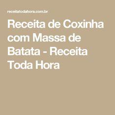 Receita de Coxinha com Massa de Batata - Receita Toda Hora