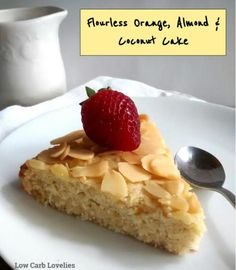 Flourless orange, almond & coconut cake - low carb