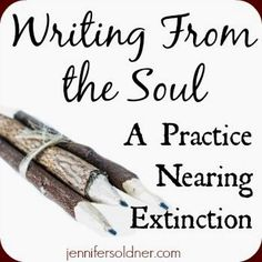 Jennifer Soldner: Joyfully Freefalling: Writing From the Soul: A Practice Nearing Extinction