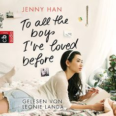 Merlins Bücherkiste: [Rezension] To all the boys I've loved before - Jenny Han #Hörbuch #Empfehlung