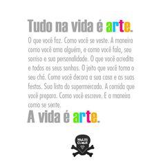 A vida é arte!